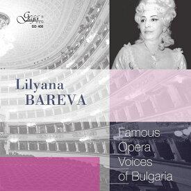 【輸入盤】リリャナ・バレヴァ(ソプラノ)アリア集〜ブルガリアの名オペラ歌手シリーズ [ Soprano Collection ]