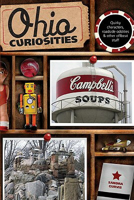 Ohio Curiosities: Quirky Characters, Roadside Oddities & Other Offbeat Stuff OHIO CURIOSITIES 2/E (Ohio Curiosities: Quirky Characters, Roadside Oddities & Other Offbeat Stuff) [ Sandra Gurvis ]