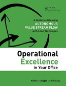 Operational Excellence in Your Office: A Guide to Achieving Autonomous Value Stream Flow with Lean T