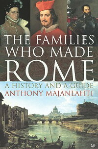 The_Families_Who_Made_Rome:_A