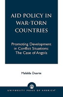 Aid Policy in War-Torn Countries: Promoting Development in Conflict Situations: The Case of Angola