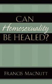 Can_Homosexuality_Be_Healed?