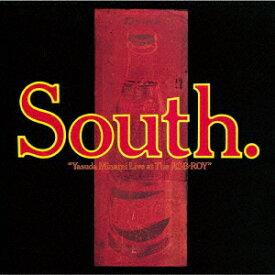 South. [ 安田南 ]