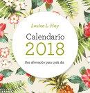 Calendario Louise Hay 2018: Una Afirmacion Para Cada Dia