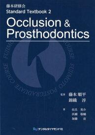 Occlusion & Prosthodontics (藤本研修会Standard Textbook) [ 藤本順平 ]