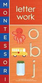 Montessori: Letter Work MONTESSORI LETTER WORK-BOARD (Montessori) [ Bobby George ]