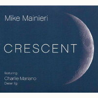 【輸入盤】Crescent[MikeMainieri]