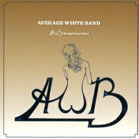 AWB:ブランニュー・ベスト [ アヴェレイジ・ホワイト・バンド ]