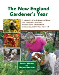 TheNewEnglandGardener'sYear:AMonth-By-MonthGuideforMaine,NewHampshire,Vermont,Massachus[ReeserManley]