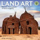 Land Art 2019 Wall Calendar: Stickwork: The Sculptures of Patrick Dougherty
