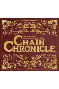CHAINCHRONICLE5thAnniversaryORIGINALSOUNDTRACK[(V.A.)]