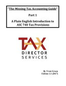 The Missing Tax Accounting Guide - Part 1: A Plain English Introduction to Asc 740 Tax Provisions