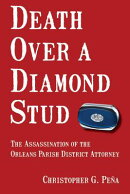 Death Over a Diamond Stud: The Assassination of the Orleans Parish District Attorney