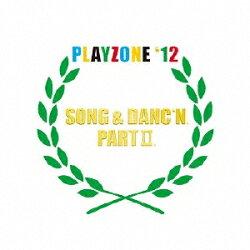 PLAYZONE'12 SONG & DANC'N。PART 2。オリジナル・サウンドトラック