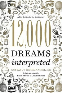12,000DreamsInterpreted:ANewEditionforthe21stCentury