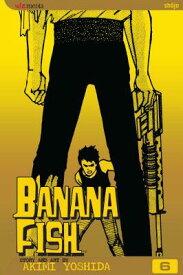 Banana Fish, Vol. 6 BANANA FISH VOL 6 V06 2/E (Banana Fish) [ Akimi Yoshida ]