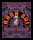The World of Anna Sui WORLD OF ANNA SUI [ Tim Blanks ]