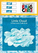 LITTLE CLOUD:A DRAW-WITH-CHALK BOOK