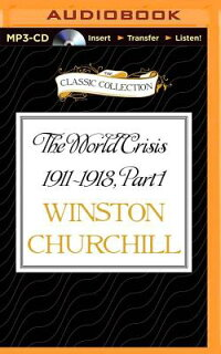 TheWorldCrisis1911-1918,Part1:1911-1914[WinstonChurchill]