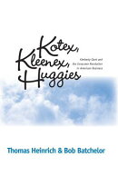 Kotex Kleenex Huggies: Kimberly-Clark & Consumer Revolution in