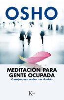 Meditacion Para Gente Ocupada: Consejos Para Acabar Con El Estres