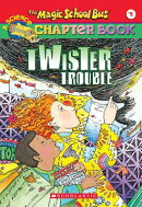 The Magic School Bus Science Chapter Book #5: Twister Trouble: Twister Trouble
