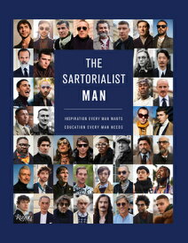 The Sartorialist: Man: Inspiration Every Man Wants, Education Every Man Needs SARTORIALIST MAN [ Scott Schuman ]