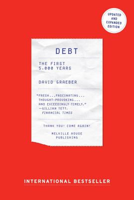 Debt - Updated and Expanded: The First 5,000 Years DEBT - UPDATED & EXPANDED REV/ [ David Graeber ]