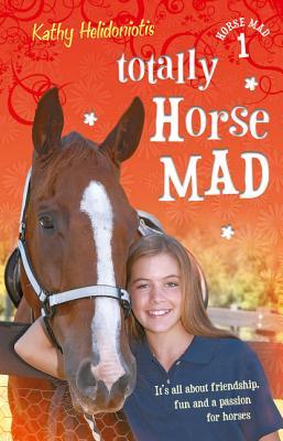 Totally Horse Mad TOTALLY HORSE MAD 01 (Horse Mad) [ Kathy Helidoniotis ]