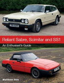 Reliant Sabre, Scimitar and Ss1: An Enthusiast's Guide
