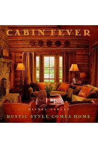Cabin_Fever:_Rustic_Style_Come