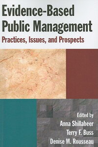 Evidence-BasedPublicManagementq:Practices,Issues,andProspects