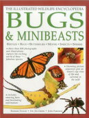 The Illustrated Wildlife Encyclopedia: Bugs & Minibeasts: Beetles, Bugs, Butterflies, Moths, Insects
