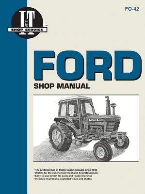 Ford Shop Manual Series 5000, 5600, 5610, 6600, 6610, 6700, 6710, 7000, 7600, 7610, 7700, 7710 (Fo-4 FORD SHOP MANUAL SERIES 5000 5 (I & T Shop Service) [ Penton ]