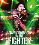 TASUKU HATANAKA 1st LIVE -FIGHTER-【Blu-ray】