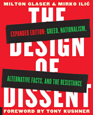 The Design of Dissent, Expanded Edition: Greed, Nationalism, Alternative Facts, and the Resistance DESIGN OF DISSENT EXPANDED /E [ Milton Glaser ]