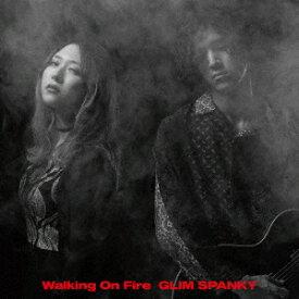 Walking On Fire (初回限定盤 2CD+DVD) [ GLIM SPANKY ]