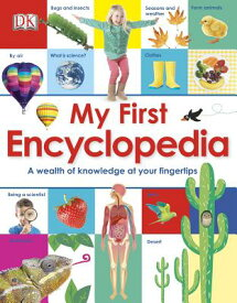 My First Encyclopedia: A Wealth of Knowledge at Your Fingertips MY 1ST ENCY [ DK ]