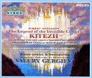リムスキー=コルサコフ:歌劇「見えない町キーテジと乙女フェヴローニヤの物語」全曲