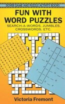 Fun with Word Puzzles: Search-A-Words, Jumbles, Crosswords, Etc.