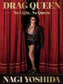 DRAG QUEEN-No Light 、 No Queen-