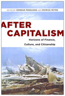 After Capitalism: Horizons of Finance, Culture, and Citizenship