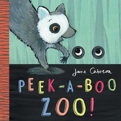 Peek-A-Boo Zoo! PEEK A BOO ZOO [ Jane Cabrera ]