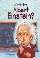 Quien Fue Albert Einstein = Who Was Albert Einstein?
