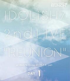 アイドリッシュセブン 2nd LIVE「REUNION」 DAY1【Blu-ray】 [ IDOLiSH7/TRIGGER/Re:vale/ZOOL ]