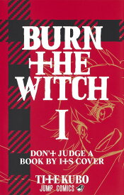 BURN THE WITCH 1 (ジャンプコミックス) [ 久保 帯人 ]