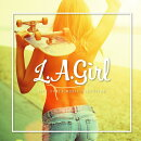 L.A. GIRL-LIFE STYLE MUSIC SELECTION-