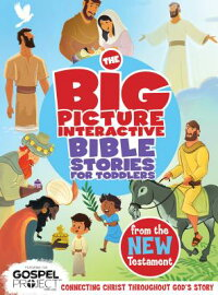 TheBigPictureInteractiveBibleStoriesforToddlersNewTestament:ConnectingChristThroughoutG[B&hEditorial]