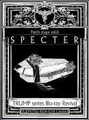 TRUMP series Blu-ray Revival Patch stage vol.6「SPECTER」【Blu-ray】