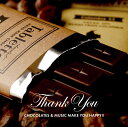 Thank You CHOCOLATES & MUSIC MAKE YOU HAPPY!! [ (V.A.) ]